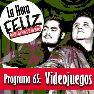 La Hora Feliz 65: Videojuegos