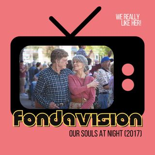 Fondavision: Our Souls at Night (2017)