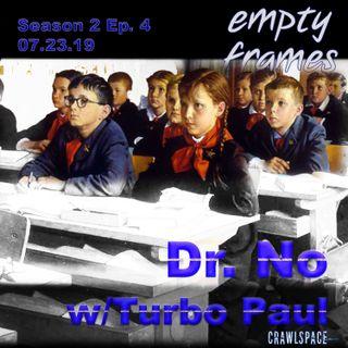 S2E4 - Dr. No w/ Turbo Paul