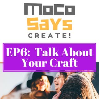 6: How to Talk About Your Craft