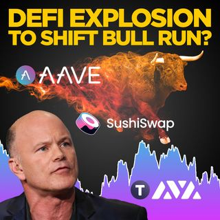 292. DeFi Explosion To Extend The Bull Run Into 2022?