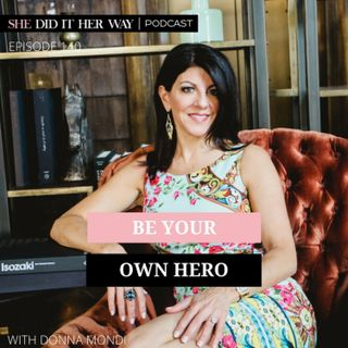 SDH140: Be Your Own Hero with Donna Mondi