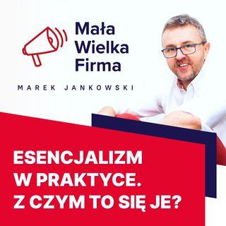 373: Esencjalizm w praktyce – mniej zadań, lepsze wyniki   Marcin Iwuć