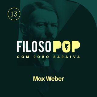 FilosoPOP 013 - Max Weber