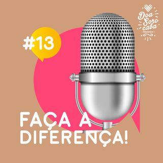 Faça a Diferença! #13 Projeto Criança Feliz e Instituto Caminhos de Transformação