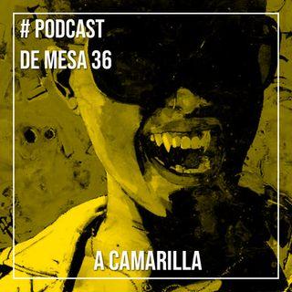 Podcast de Mesa #36 - A Camarilla