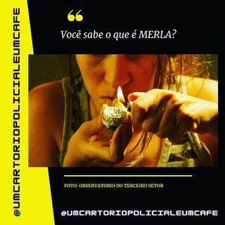 Drops Criminal - O que é MERLA?