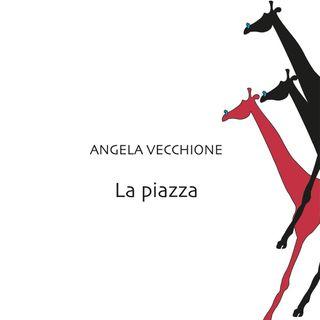 """Angela Vecchione """"La piazza"""""""