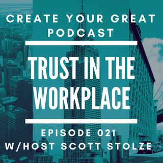 Trust In The Workplace | Episode 021