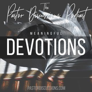 Episode 22: The One With The Meaningful Devotions