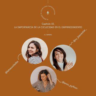 Capítulo 10. A 3 bandas: la importancia de la ciclicidad en el emprendimiento