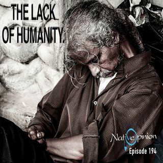 """Episode 194 """"The Lack Of Humanity"""""""
