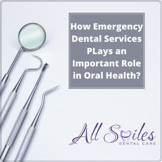 How Emergency Dentistry Playes an Important Role in Your oral Health?