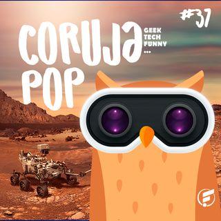 Coruja POP #37 Chegamos em Marte! E agora?
