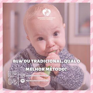 Blw ou tradicional, qual o melhor método? | #EP04