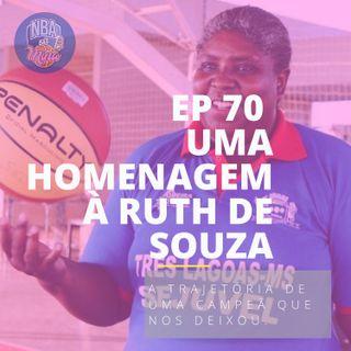 NBA das Mina #70 - Uma homenagem à Ruth Roberta de Souza