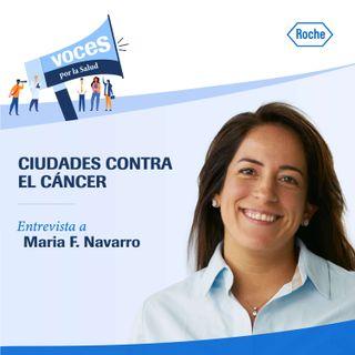 """""""Ciudades contra el cáncer"""" - Entrevista con María Fernanda Navarro - Voces por la salud, un podcast de Roche"""