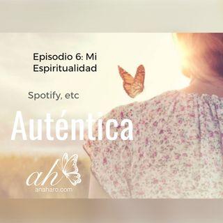 Episodio 6: Mi Espiritualidad