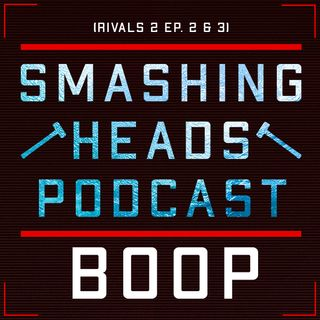 Boop (Rivals 2 Ep. 2 & 3)