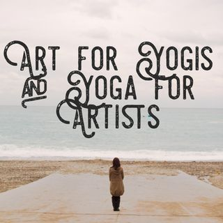 Art for Yogis and Yoga for Artists Episode 2 Noah Hoffeld
