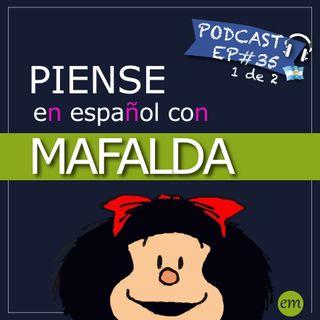 Ep#35 - 🇦🇷 Piense en español con Mafalda (parte 1 de 2)