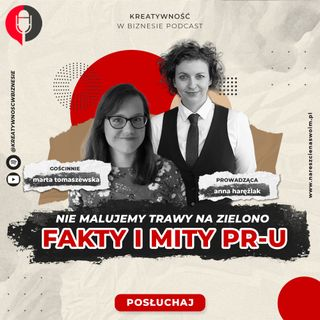 Fakty i mity PR-u | Gościni Marta Tomaszewska #9