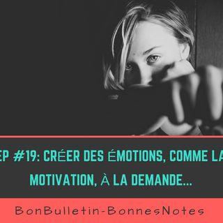 Ep#19 : Créer des émotions, comme la motivation, à la demande…
