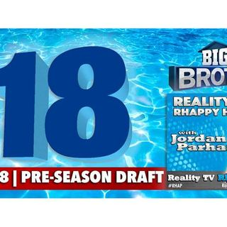 RHAPpy Hour | Big Brother 18 Pre-Season Draft