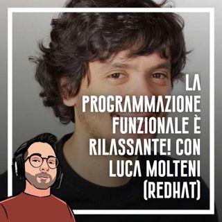 Ep.50 - La programmazione funzionale è rilassante con Luca Molteni (Red Hat)