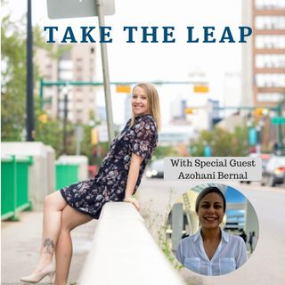 Episode #9 - Azohani Bernal Takes The Leap