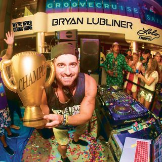 LOLO Knows DJ Mix...  Bryan Lubliner, We're Never Going Home, Groove Cruise