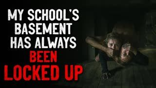 """""""My school's basement has always been locked up. I know why now"""" Creepypasta"""