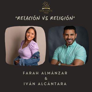 """""""Relación Vs. Religión"""" - Iván Alcántara & Farah Almánzar"""