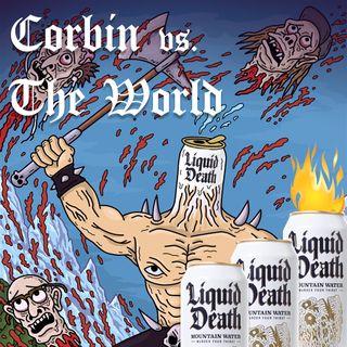 CVTW 035: Better Living with Liquid Death