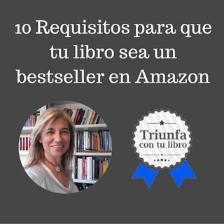 Los 10 requisitos imprescindibles para que tu libro sea un bestseller en Amazon