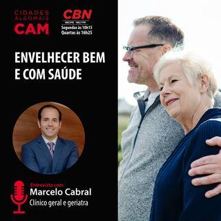 Envelhecer bem e com saúde (entrevista com Marcelo Cabral)