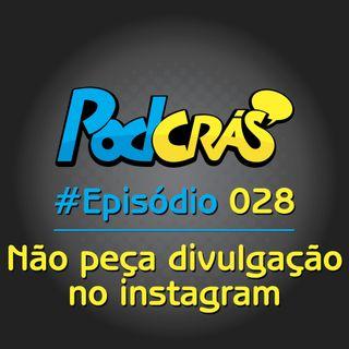 028 - Não peça divulgação no instagram