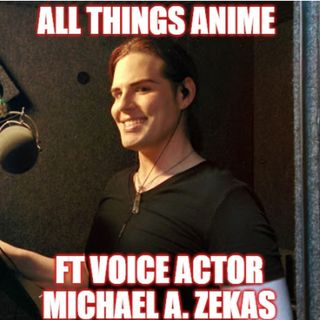 So, You Want To Be A Voice Actor? Ft Michael A. Zekas (PT 1)