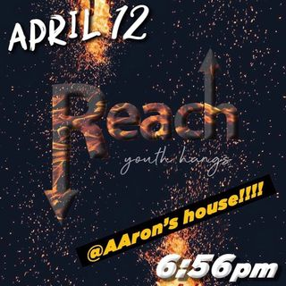 April Reach Night Recap!