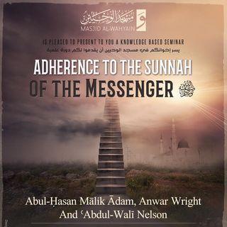"""[Seminar]: """"Adherence To The Sunnah"""