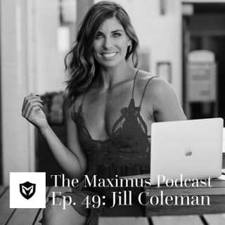 The Maximus Podcast Ep. 49 - Jill Coleman