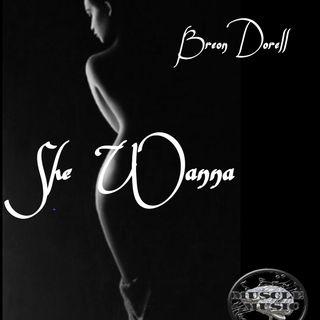Breon Dorell- She Wanna