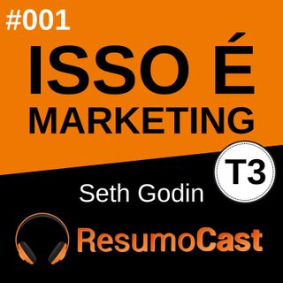 T3#001 Isso é marketing | Seth Godin
