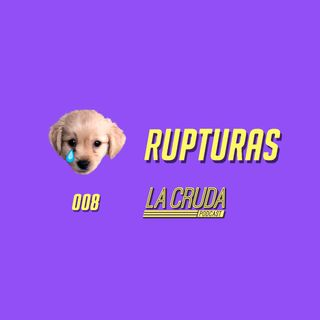 008 - Rupturas
