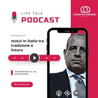 BM - Puntata n. 107 - Mutui in italia: tra tradizione e futuro