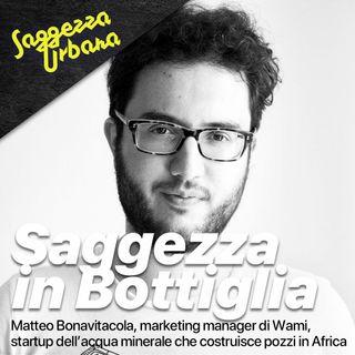 Matteo Bonavitacola @WAMI_Saggezza in bottiglia