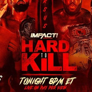 Episode #52: It's Morning Again! Wrestling News, Results, Impact Hard To Kill 2021 Review