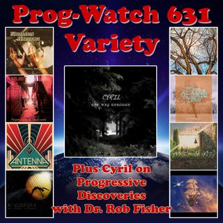 Episode 631 - ALL NEW Variety + Cyril on Progressive Discoveries