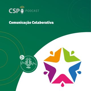 CSP Podcast T02 EP28 - Impactos da comunicação colaborativa