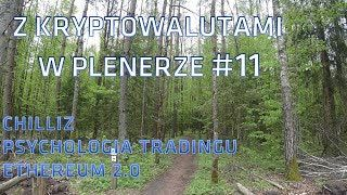 Z kryptowalutami w plenerze #11 | 14.05.2020 | Chilliz, Ethereum 2.0, psychologia tradingu, Bitcoin